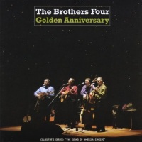 The Brothers Four - Golden Anniversary CD